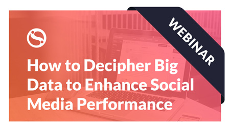 How to Decipher Big Data to Enhance Your Client's Social Media Performance